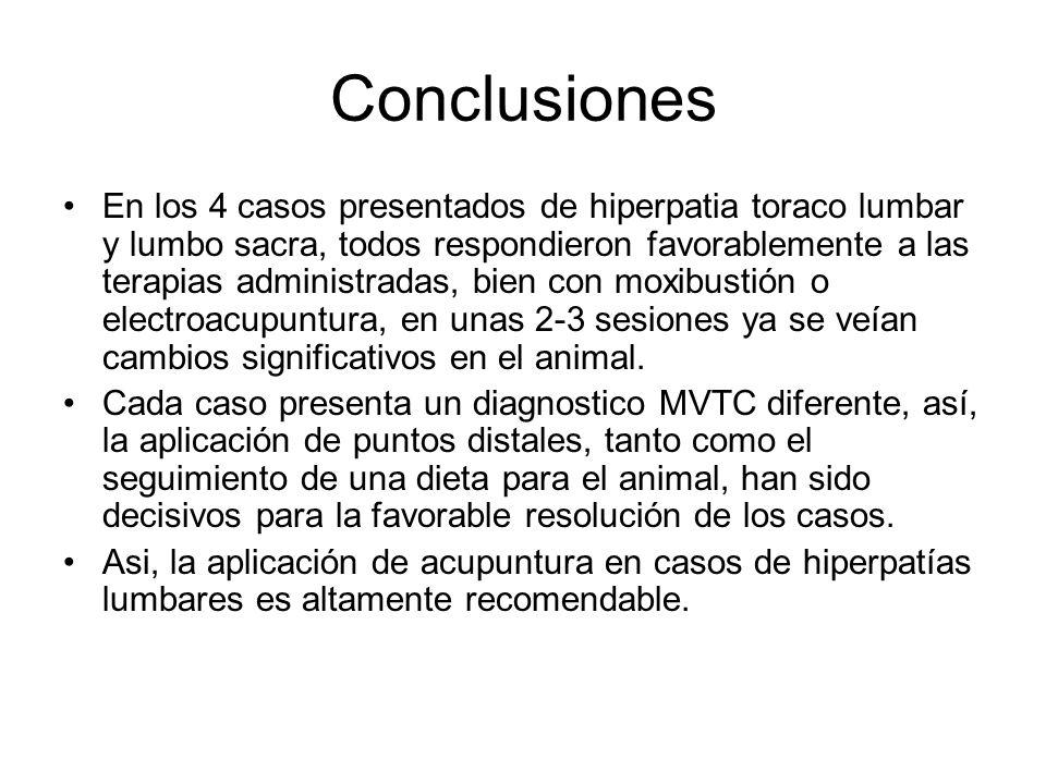 Conclusiones En los 4 casos presentados de hiperpatia toraco lumbar y lumbo sacra, todos respondieron favorablemente a las terapias administradas, bie