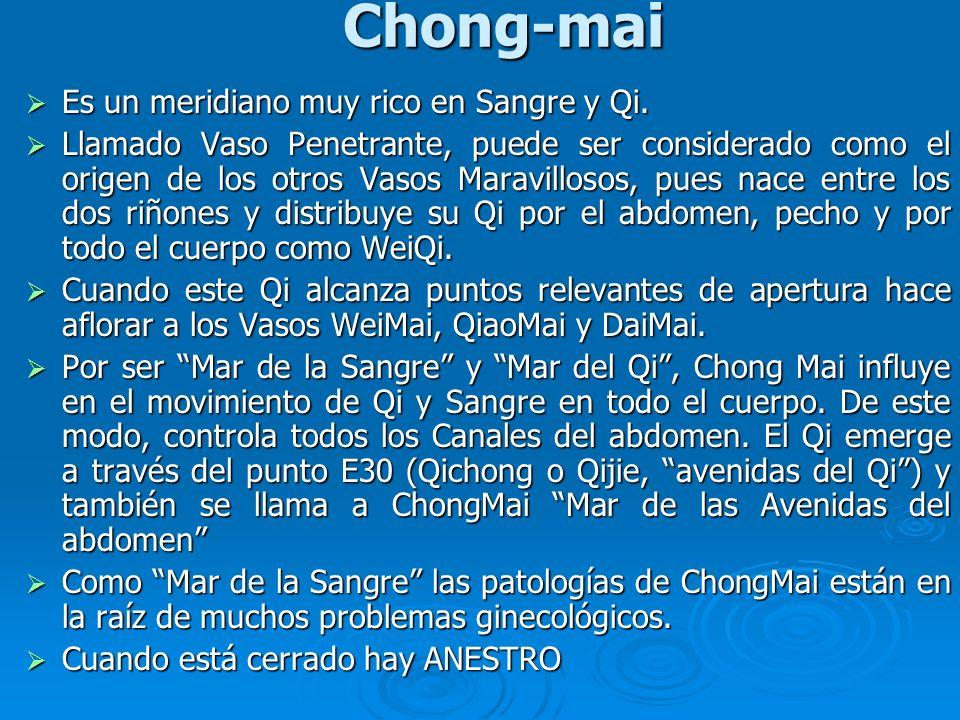 Chong-mai Es un meridiano muy rico en Sangre y Qi. Es un meridiano muy rico en Sangre y Qi. Llamado Vaso Penetrante, puede ser considerado como el ori