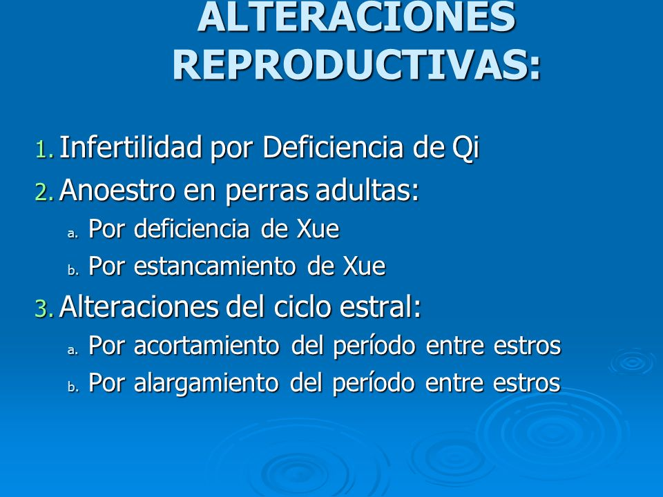 ALTERACIONES REPRODUCTIVAS: 1.Infertilidad por Deficiencia de Qi 2.