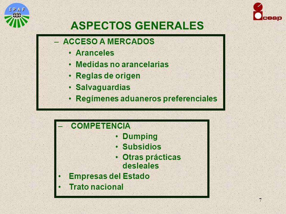 7 –ACCESO A MERCADOS Aranceles Medidas no arancelarias Reglas de origen Salvaguardias Regímenes aduaneros preferenciales ASPECTOS GENERALES – COMPETEN
