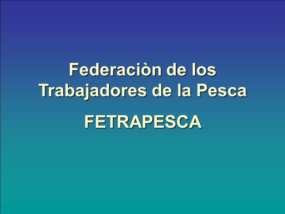 Federaciòn de los Trabajadores de la Pesca FETRAPESCA