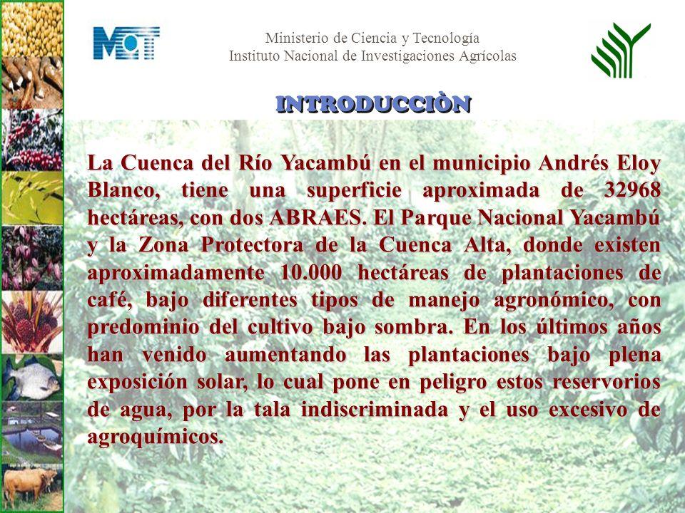 Ministerio de Ciencia y Tecnología Instituto Nacional de Investigaciones Agrícolas La Cuenca del Río Yacambú en el municipio Andrés Eloy Blanco, tiene
