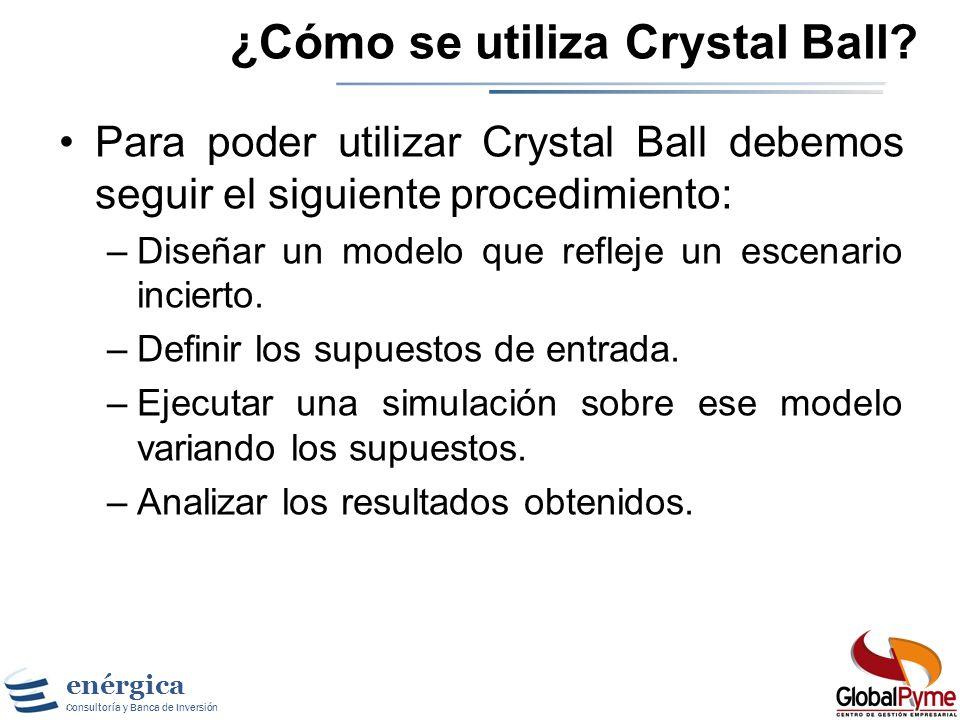 enérgica Consultoría y Banca de Inversión La ventaja que nos ofrece el Crystal Ball es que nos permite asignarles a las variables de entrada (o supues