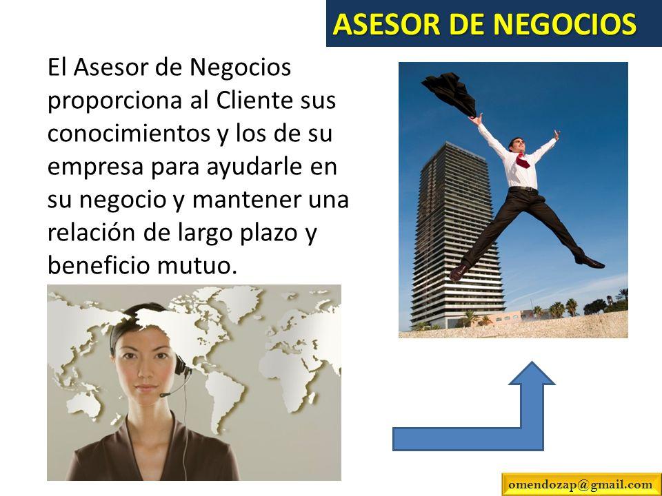 El Asesor de Negocios proporciona al Cliente sus conocimientos y los de su empresa para ayudarle en su negocio y mantener una relación de largo plazo