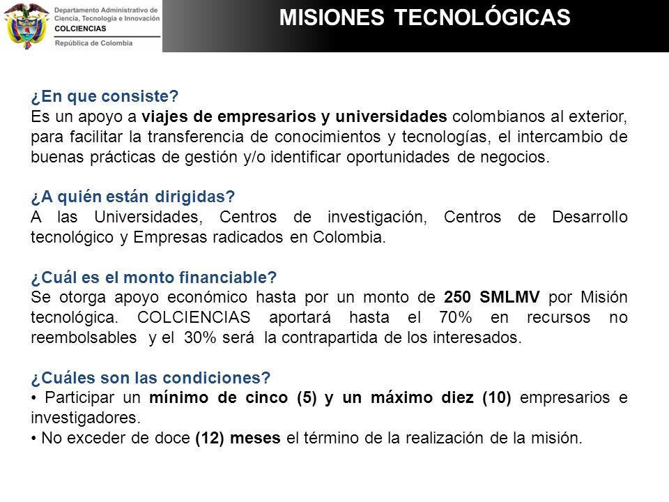 ¿En que consiste? Es un apoyo a viajes de empresarios y universidades colombianos al exterior, para facilitar la transferencia de conocimientos y tecn