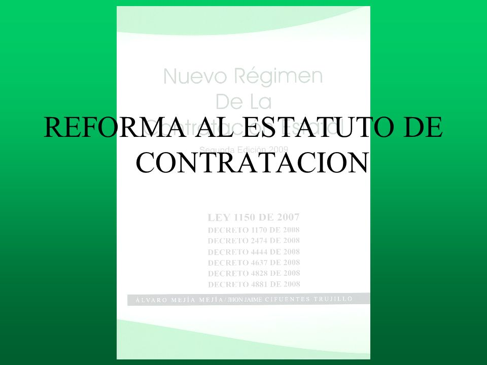 LEY 1150 DE 2007 DECRETOS REGLAMENTARIOS: D.3460 DE 2008 AMPLIACIÓN DE CONCESIÓN DE O.
