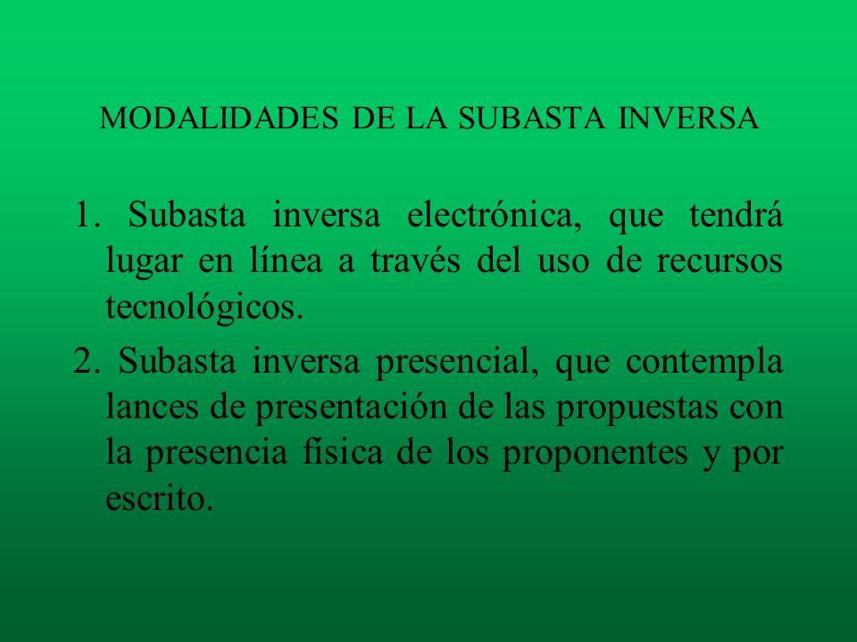 MODALIDADES DE LA SUBASTA INVERSA 1. Subasta inversa electrónica, que tendrá lugar en línea a través del uso de recursos tecnológicos. 2. Subasta inve