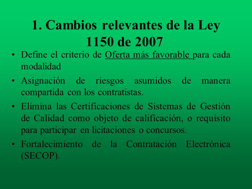Vigencia de la ley 1150 de 2007 A partir del 16 de Enero de 2008.