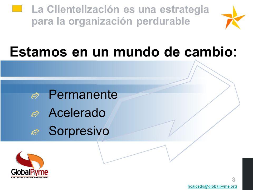 La Clientelización es una estrategia para la organización perdurable Y por ello.