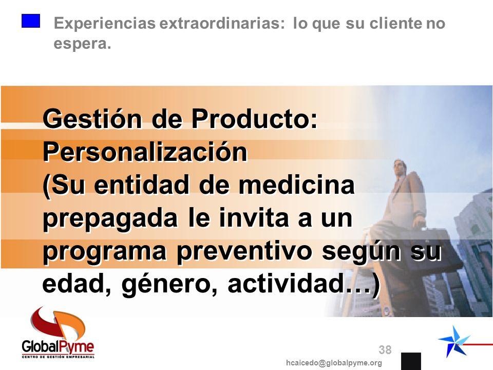Gestión de Producto: Personalización (Su entidad de medicina prepagada le invita a un programa preventivo según su edad, género, actividad…) hcaicedo@