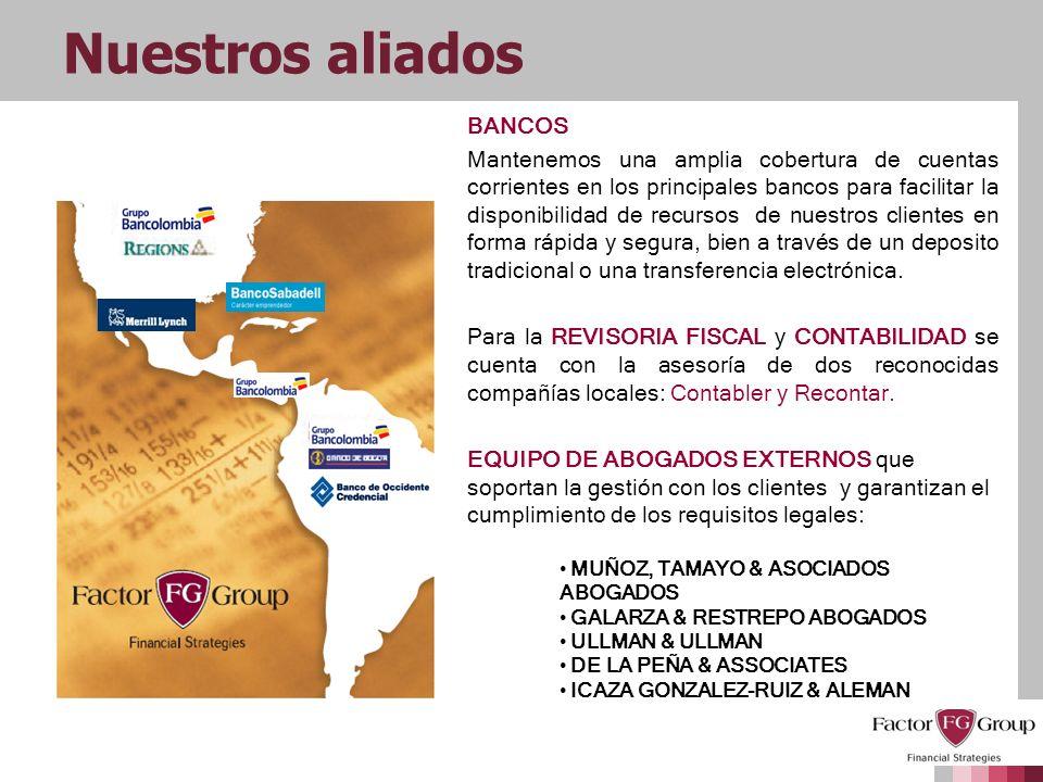 Nuestros aliados BANCOS Mantenemos una amplia cobertura de cuentas corrientes en los principales bancos para facilitar la disponibilidad de recursos d