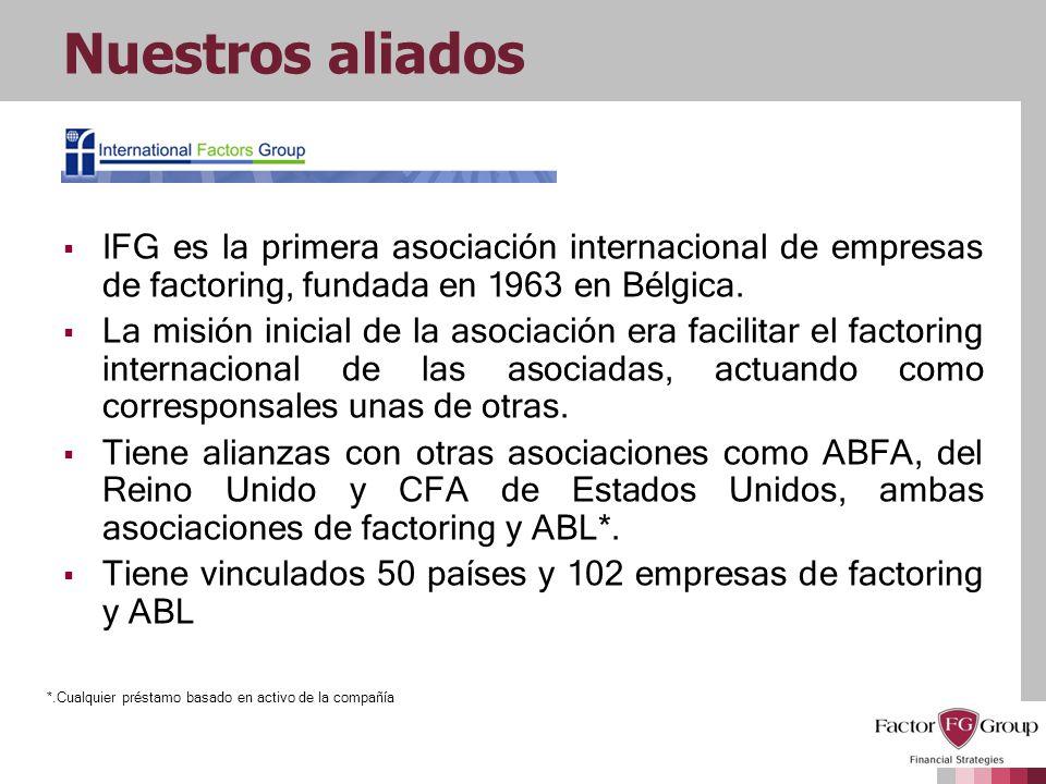 Nuestros aliados IFG es la primera asociación internacional de empresas de factoring, fundada en 1963 en Bélgica. La misión inicial de la asociación e