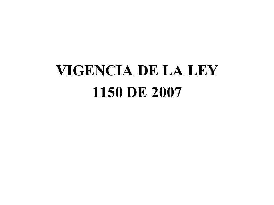 VIGENCIA DE LA LEY 1150 DE 2007