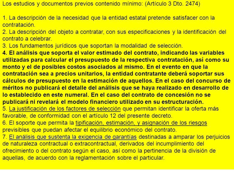 Los estudios y documentos previos contenido mínimo: (Artículo 3 Dto. 2474) 1. La descripción de la necesidad que la entidad estatal pretende satisface