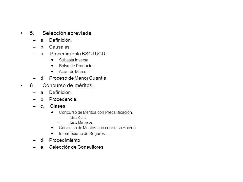 5. Selección abreviada. –a. Definición. –b. Causales –c. Procedimiento BSCTUCU Subasta Inversa Bolsa de Productos Acuerdo Marco –d. Proceso de Menor C