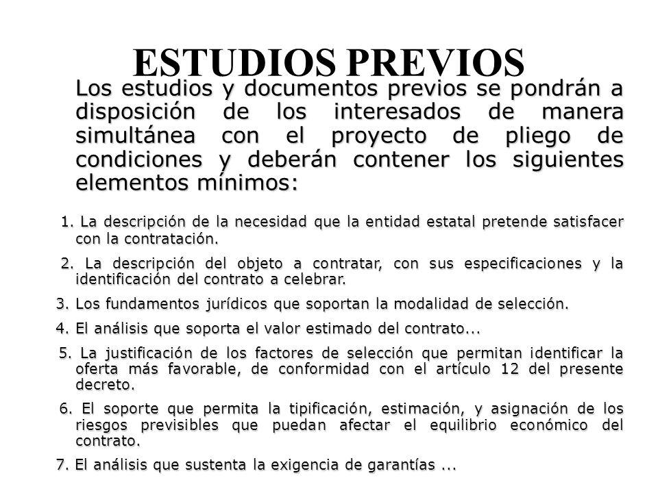 ESTUDIOS PREVIOS Los estudios y documentos previos se pondrán a disposición de los interesados de manera simultánea con el proyecto de pliego de condiciones y deberán contener los siguientes elementos mínimos: 1.