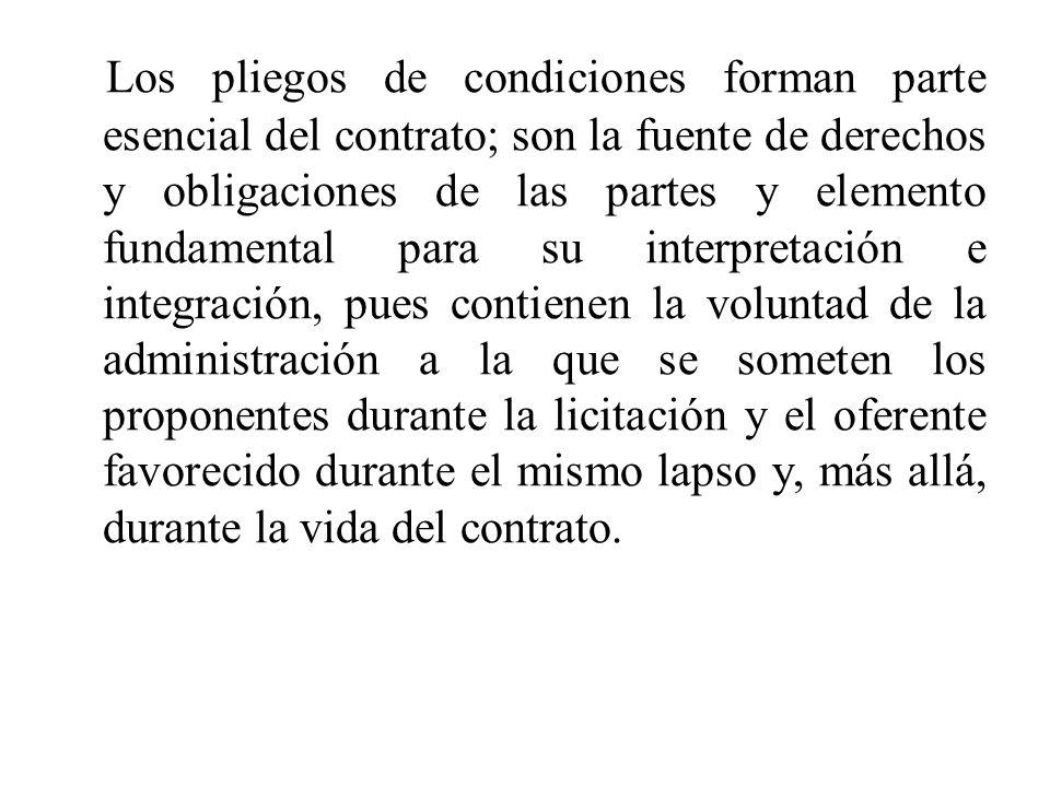 Los pliegos de condiciones forman parte esencial del contrato; son la fuente de derechos y obligaciones de las partes y elemento fundamental para su i