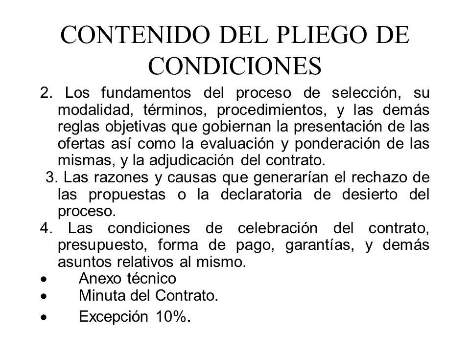 CONTENIDO DEL PLIEGO DE CONDICIONES 2. Los fundamentos del proceso de selección, su modalidad, términos, procedimientos, y las demás reglas objetivas
