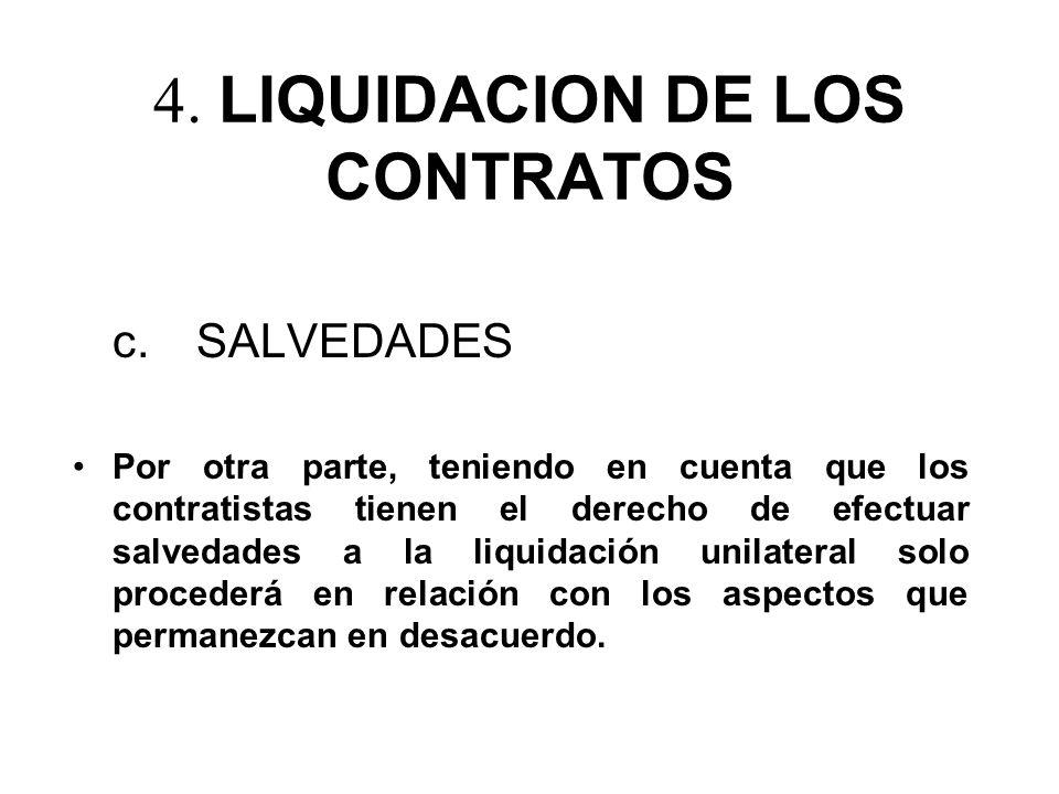 4. LIQUIDACION DE LOS CONTRATOS c. SALVEDADES Por otra parte, teniendo en cuenta que los contratistas tienen el derecho de efectuar salvedades a la li
