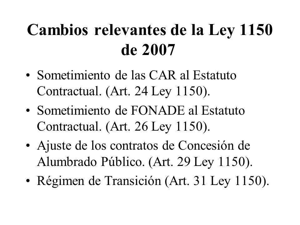 Cambios relevantes de la Ley 1150 de 2007 Sometimiento de las CAR al Estatuto Contractual.
