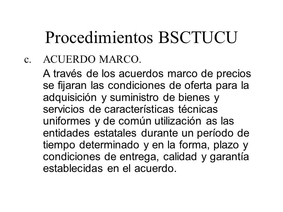 Procedimientos BSCTUCU c.ACUERDO MARCO. A través de los acuerdos marco de precios se fijaran las condiciones de oferta para la adquisición y suministr