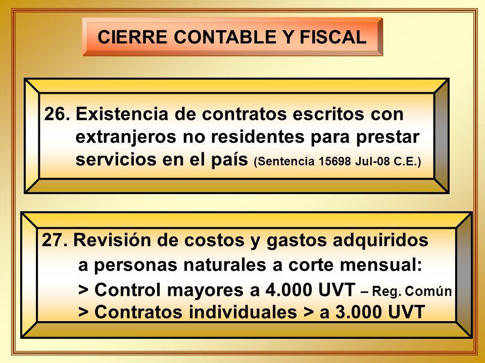 CIERRE CONTABLE Y FISCAL 26. Existencia de contratos escritos con extranjeros no residentes para prestar servicios en el país (Sentencia 15698 Jul-08