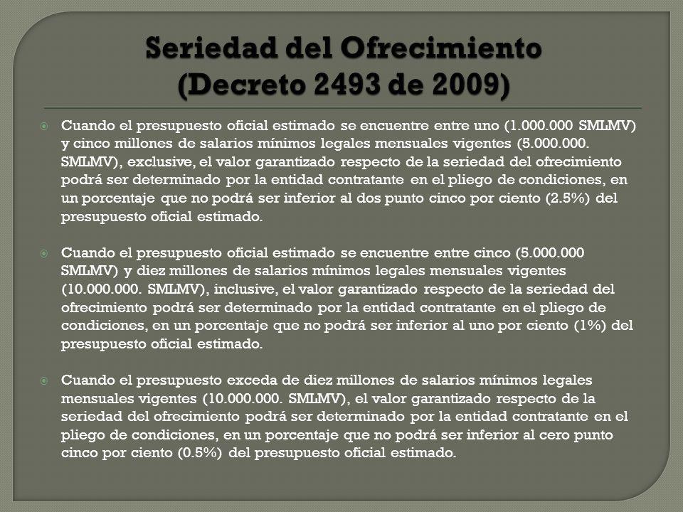 Cuando el presupuesto oficial estimado se encuentre entre uno (1.000.000 SMLMV) y cinco millones de salarios mínimos legales mensuales vigentes (5.000