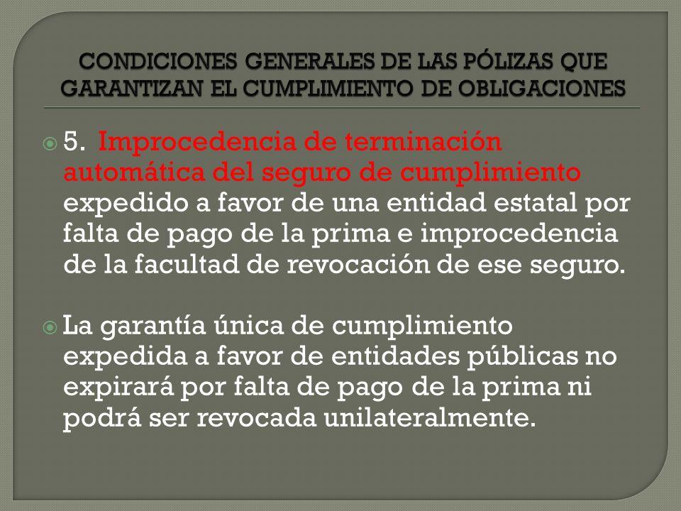5. Improcedencia de terminación automática del seguro de cumplimiento expedido a favor de una entidad estatal por falta de pago de la prima e improced