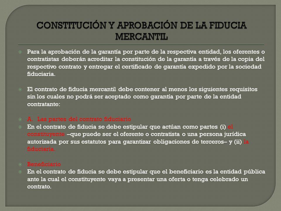 Para la aprobación de la garantía por parte de la respectiva entidad, los oferentes o contratistas deberán acreditar la constitución de la garantía a