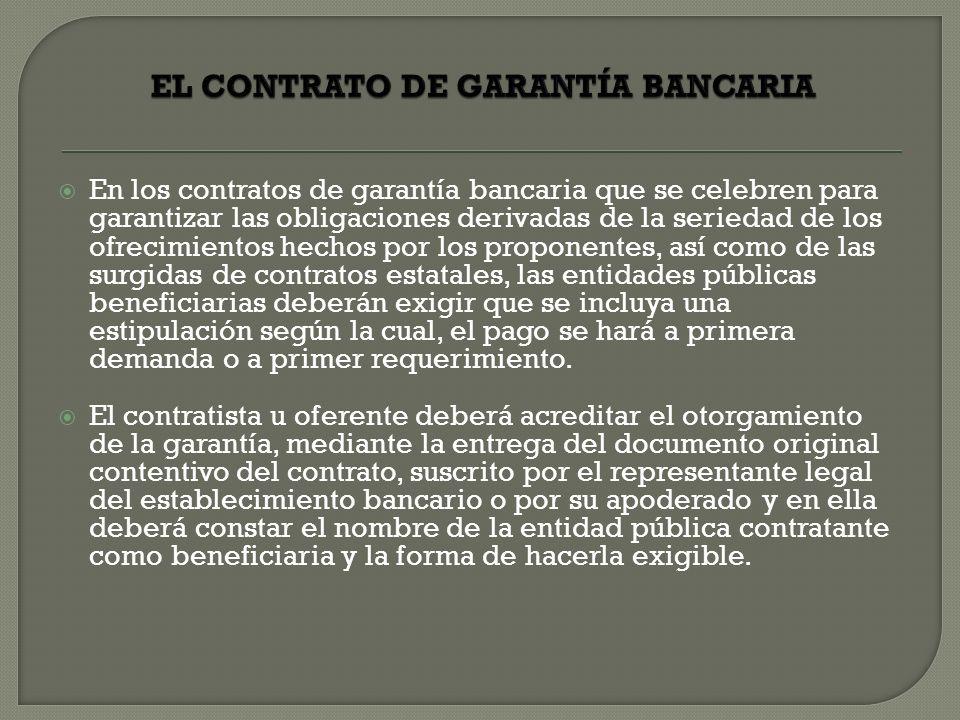 En los contratos de garantía bancaria que se celebren para garantizar las obligaciones derivadas de la seriedad de los ofrecimientos hechos por los pr
