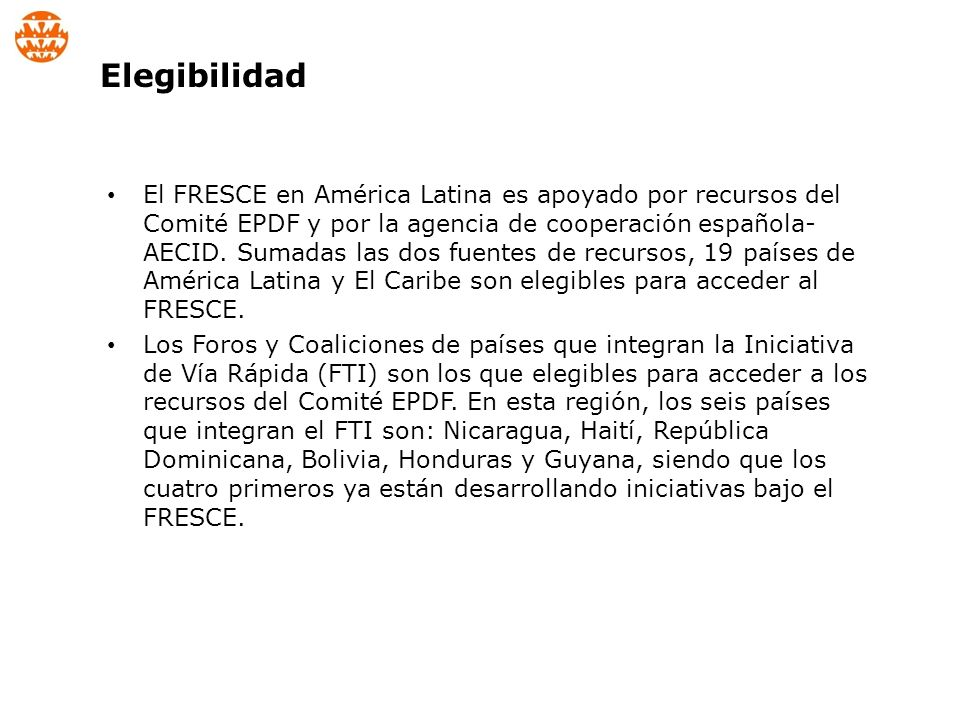 El FRESCE en América Latina es apoyado por recursos del Comité EPDF y por la agencia de cooperación española- AECID.
