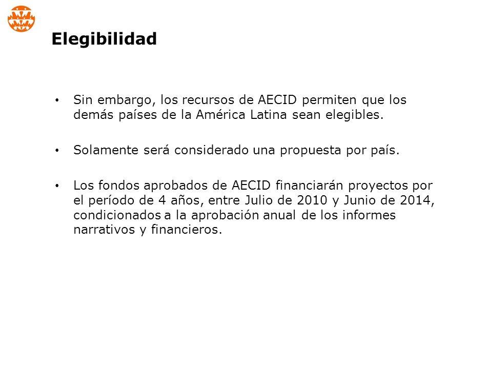 Sin embargo, los recursos de AECID permiten que los demás países de la América Latina sean elegibles.