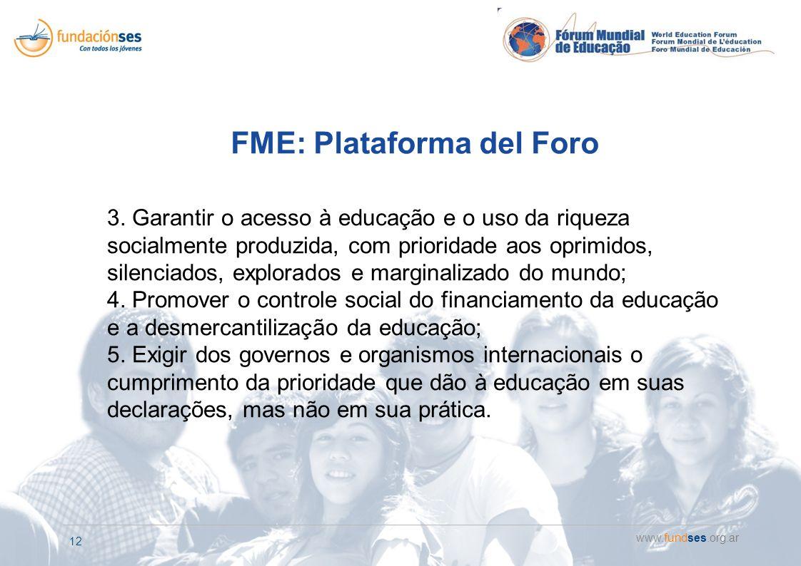 www.fundses.org.ar 12 FME: Plataforma del Foro 3.