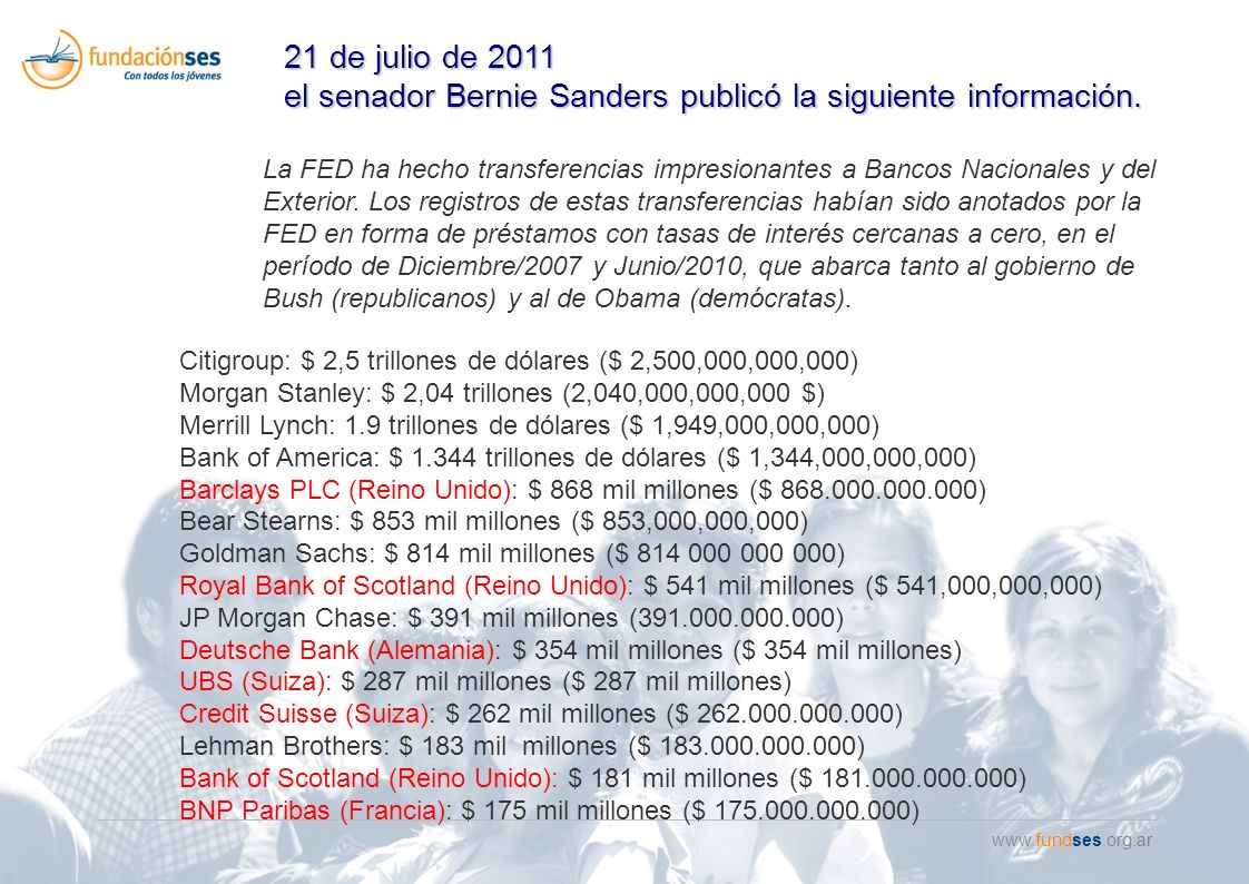 www.fundses.org.ar 21 de julio de 2011 el senador Bernie Sanders publicó la siguiente información.