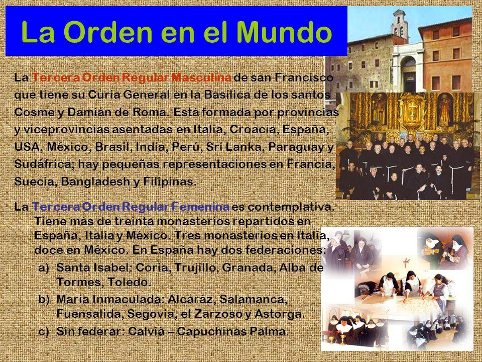 La Orden en el Mundo La Tercera Orden Regular Masculina de san Francisco que tiene su Curia General en la Basílica de los santos Cosme y Damián de Rom