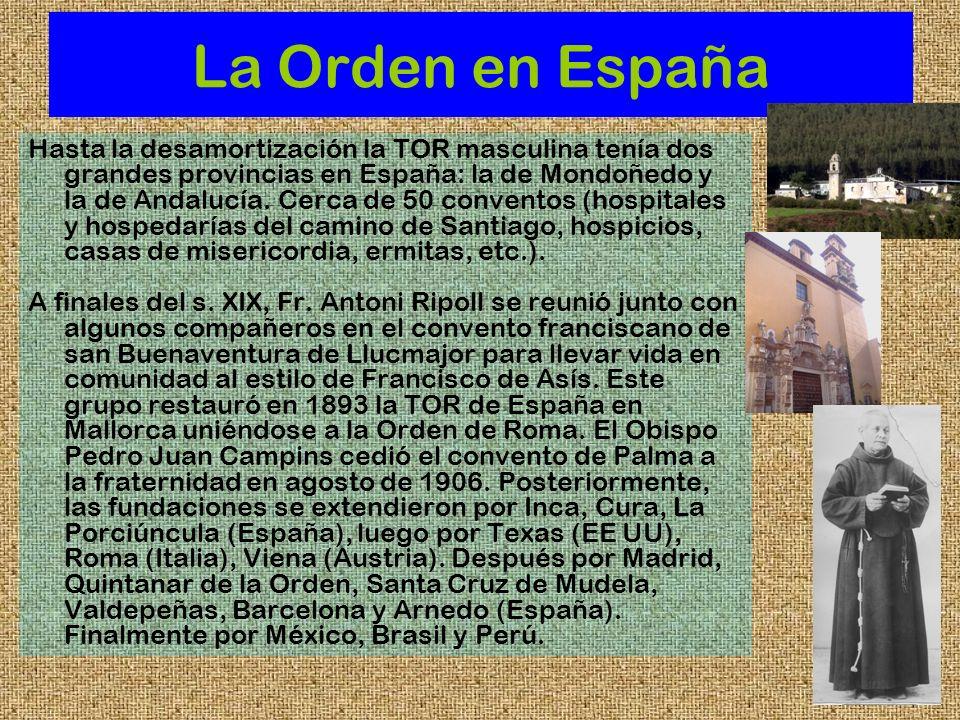 La Orden en España Hasta la desamortización la TOR masculina tenía dos grandes provincias en España: la de Mondoñedo y la de Andalucía. Cerca de 50 co