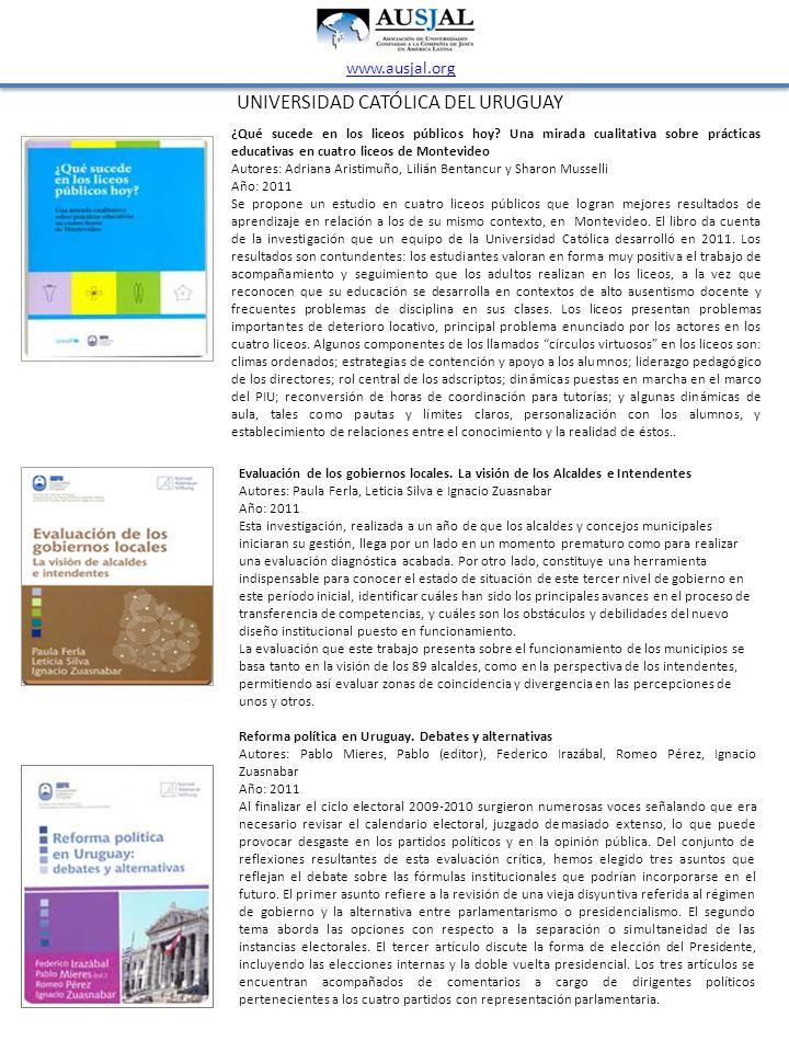 UNIVERSIDAD CATÓLICA DEL URUGUAY www.ausjal.org ¿Qué sucede en los liceos públicos hoy? Una mirada cualitativa sobre prácticas educativas en cuatro li