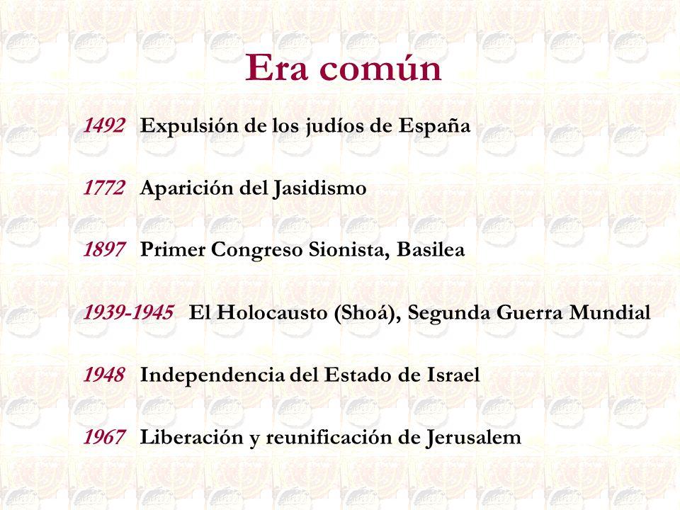 1967 Liberación y reunificación de Jerusalem 1492 Expulsión de los judíos de España 1772 Aparición del Jasidismo 1897 Primer Congreso Sionista, Basile