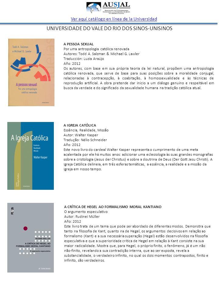 UNIVERSIDADE DO VALE DO RIO DOS SINOS-UNISINOS Ver aquí catálogo en línea de la Universidad A PESSOA SEXUAL Por uma antropologia católica renovada Autores: Todd A.