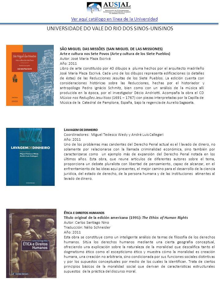UNIVERSIDADE DO VALE DO RIO DOS SINOS-UNISINOS Ver aquí catálogo en línea de la Universidad Q UE QUERES TU DE MIM ?Q UE QUERES TU DE MIM .