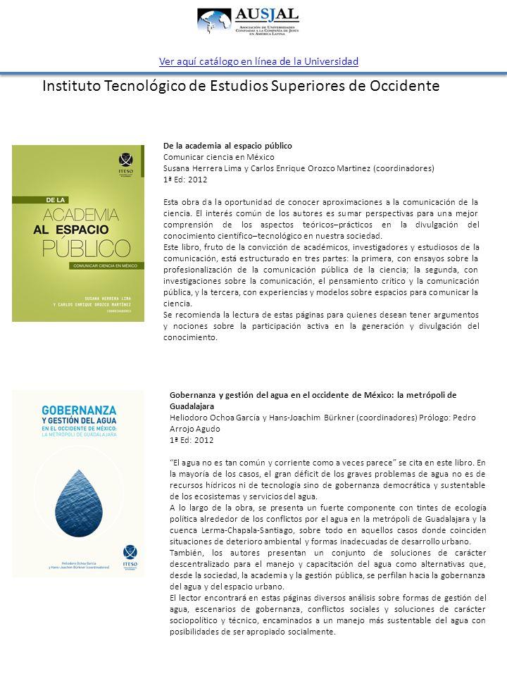 Instituto Tecnológico de Estudios Superiores de Occidente Gobernanza y gestión del agua en el occidente de México: la metrópoli de Guadalajara Heliodo