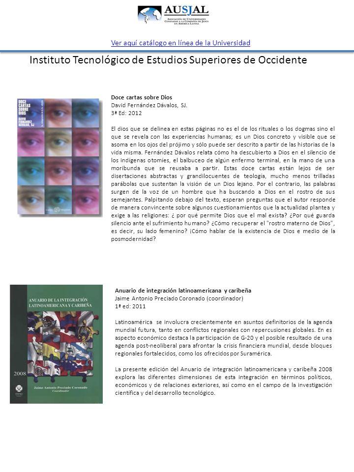 Instituto Tecnológico de Estudios Superiores de Occidente Anuario de integración latinoamericana y caribeña Jaime Antonio Preciado Coronado (coordinad