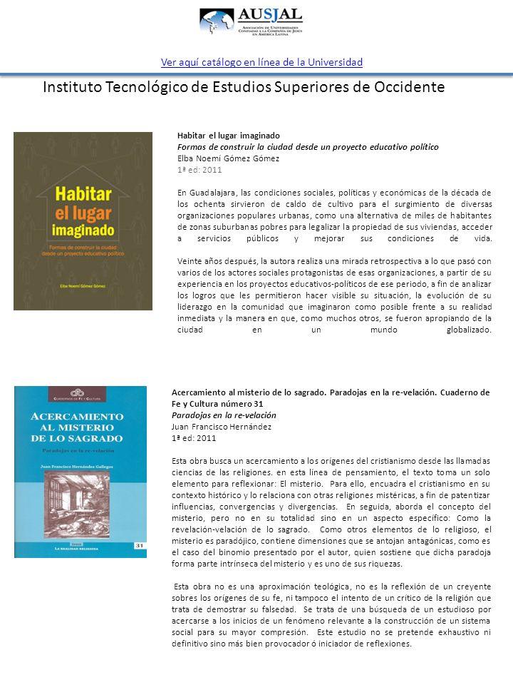 Instituto Tecnológico de Estudios Superiores de Occidente La fundación del ITESO.