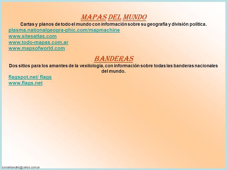 sonialilianafio@yahoo.com.ar MAPAS DEL MUNDO Cartas y planos de todo el mundo con información sobre su geografía y división política.