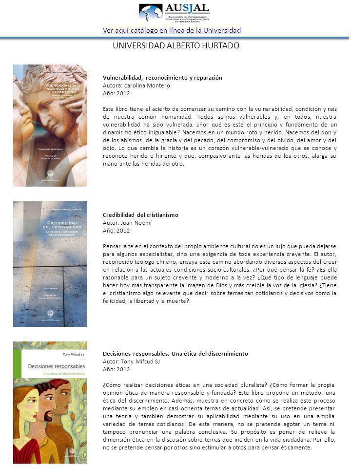 UNIVERSIDAD ALBERTO HURTADO Ver aquí catálogo en línea de la Universidad La trama social de las prácticas culturales.