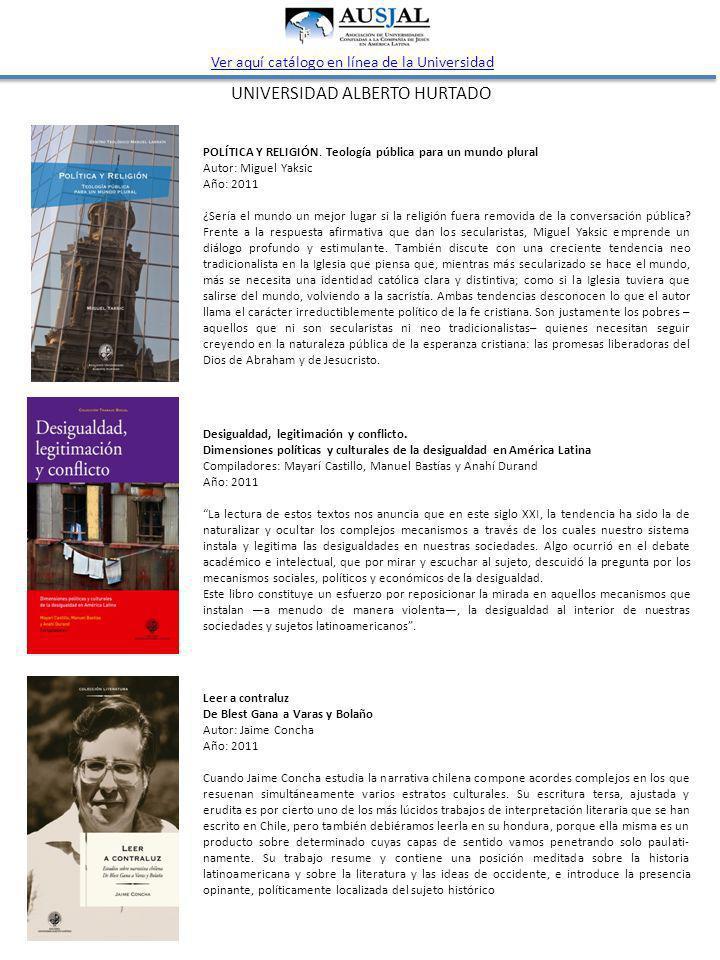 UNIVERSIDAD ALBERTO HURTADO Ver aquí catálogo en línea de la Universidad POLÍTICA Y RELIGIÓN.