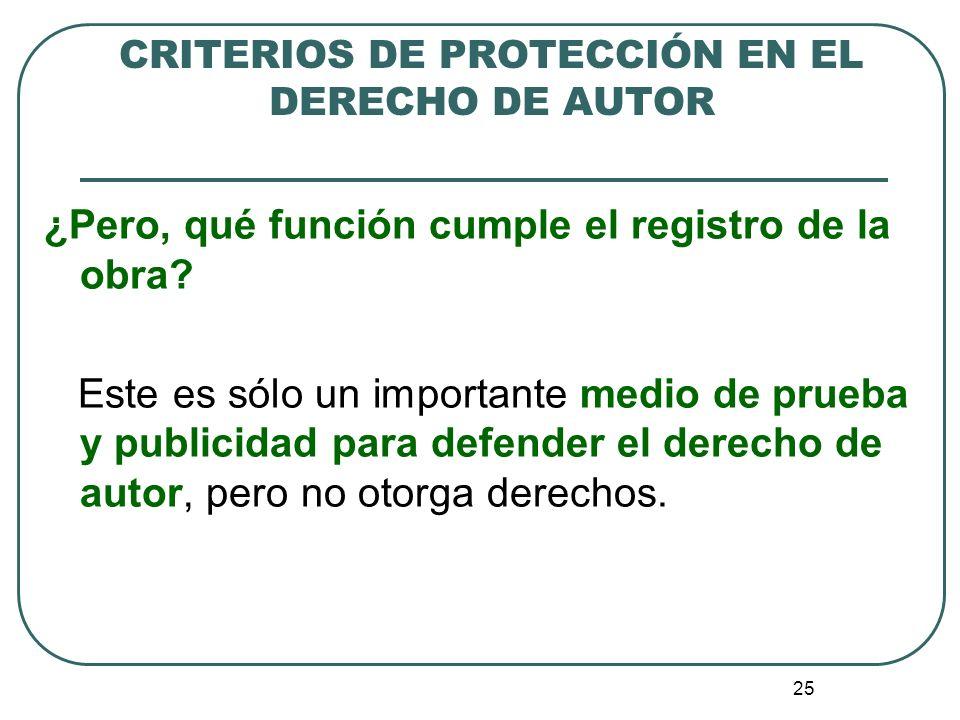 26 CRITERIOS DE PROTECCIÓN EN EL DERECHO DE AUTOR 4.