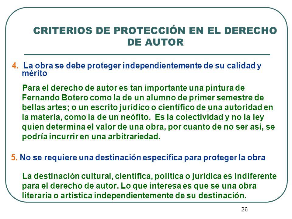 27 CRITERIOS DE PROTECCIÓN EN EL DERECHO DE AUTOR 6.