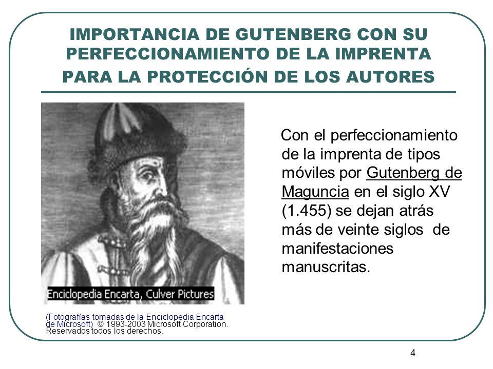 5 Gutenberg (Fotografías tomadas de la Enciclopedia Encarta de Microsoft) © 1993-2003 Microsoft Corporation.