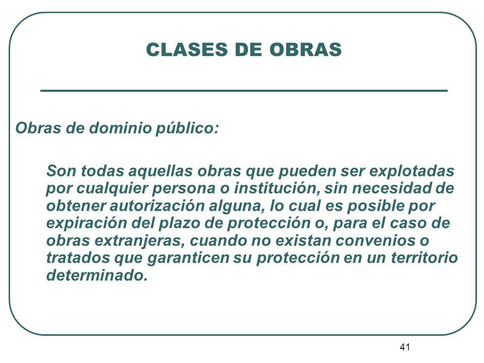 42 CLASES DE OBRAS ¿De qué otras maneras las obras entran en dominio público.